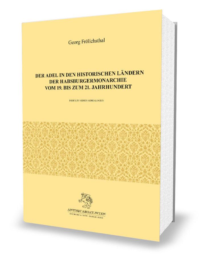 Der Adel in den historischen Ländern der Habsburgermonarchie vom 19. bis zum 21. Jahrhundert